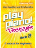 Play Piano! Teenage Repertoire - Book 2