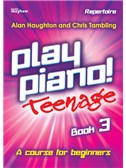 Alan Haughton/Chris Tambling: Play Piano! Teenage Repertoire - Book 3