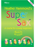 Heather Hammond: Super Sax Book 2 - Teacher Book