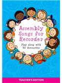 Assembly Songs For Recorder: Teacher's Edition
