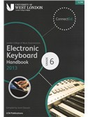 London College Of Music: Electronic Keyboard Handbook 2013 - Grade 6