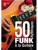 50 Rythmiques Funk A La Guitare (Livre/CD/DVD)