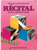 Méthode de Piano Bastien : Récital, Niveau Préparatoire