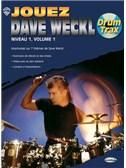 Dave Weckl: Jouez Dave Weckl, Niveau 1, Volume 1