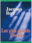 Jacques Brel: Les Plus Grands Succès