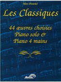 Les Classiques. 44 oeuvres choisies pour piano solo & piano 4 mains
