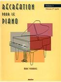 Récréation pour le Piano - Volume 1