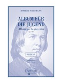 Robert Schumann: Album F�r Die Jugend (Album per la Giovent�) Op.68, for Piano. Sheet Music