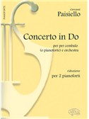 Giovanni Paisiello: Concerto in Do, per Cembalo o Pianoforte e Orchestra (Riduzione per 2 Pianoforti)