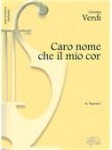 Giuseppe Verdi: Caro nome che il mio cor, da Rigoletto (Soprano)