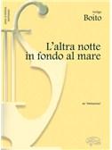Arrigo Boito: L'altra notte in fondo al mare, da Mefistofele (Soprano)