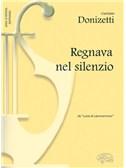 Gaetano Donizetti: Regnava nel silenzio, da Lucia di Lammermoor (Soprano)