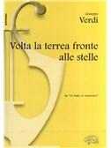 Giuseppe Verdi: Volta La Terrea Fronte Alle Stelle