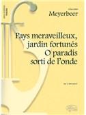 Giacomo Meyerbeer: Pays merveilleux, Jardin ortunés - O paradis sorti de l onde, da L Africaine (Tenore)
