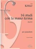 16 Studi con la mano ferma Op.224, per Pianoforte