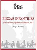 Angel Oliver: Piezas  Infantiles sobre Temas Populares Españoles, Vol.1