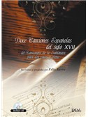 Doce Canciones Españolas del Siglo XVII, del Cancionero de la Sablonara. Para dos voces y piano