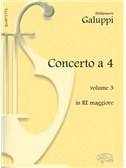 Baldassarre Galuppi: Concerto a 4 - Volume 3, in Re Maggiore