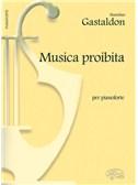 Stanislao Gastaldon: Musica Proibita, per Pianoforte