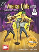 Brian Wicklund/April Verch: The American Fiddle Method - Canadian Fiddle Styles (Book/Online Audio)