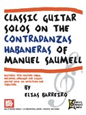 Classic Guitar Solos On The Contradanzas Habaneras