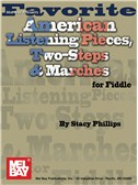 Stacy Phillips: Favorite American Listening Pieces, Two-Steps & Marches For Fiddle