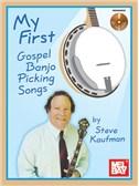 Steve Kaufman: My First Gospel Banjo Picking Songs (Book/CD)