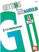 Ted Eschliman: Getting Into Jazz Mandolin (Book/Online Audio)