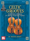 Renata Bratt: Celtic Grooves For Two Cellos: 47 Irish And Scottish Tunes (Book/Online Audio)