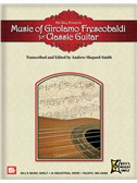 Music of Girolamo Frescobaldi For Classic Guitar