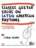 Classic Guitar Solos On Latin American Rhythms. Sheet Music