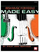 Philip John Berthoud: Irish Music For Fiddle Made Easy (Book/Online Audio)