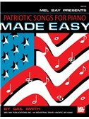 Mel Bay: Patriotic Songs For Piano Made Easy