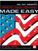 Mel Bay: Patriotic Songs For Piano Made Easy