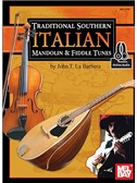 John LaBarbera: Traditional Southern Italian Mandolin And Fiddle Tunes (Book/Online Audio)