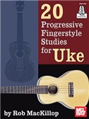 Rob MacKillop: 20 Progressive Fingerstyle Studies For Uke (Book/Online Audio)