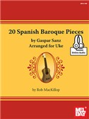 Rob MacKillop: 20 Spanish Baroque Pieces By Gaspar Sanz Arranged For Uke (Book/Online Audio)