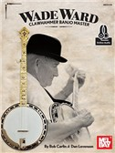 Bob Carlin/Dan Levenson: Wade Ward Clawhammer Banjo Master (Book/Online Audio). Sheet Music, Downloads