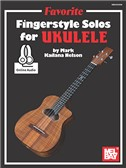 Mark 'Kailana' Nelson: Favorite Fingerstyle Solos For Ukulele (Book/Online Audio)
