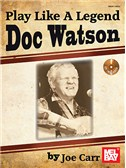 Play Like A Legend: Doc Watson (Book/CD Set)