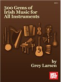 300 Gems Of Irish Music For All Instruments