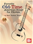Favorite Old-Time American Songs For Ukulele: Book And CD
