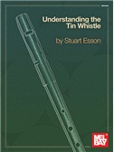 Understanding The Tin Whistle
