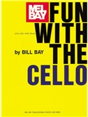 Bill Bay: Fun With The Cello - Level One Easy Solos