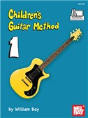 William Bay: Children's Guitar Method - Volume 1 (Book/Online Audio And Video)
