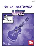 William Bay: You Can Teach Yourself Uke (Book/Online Audio And Video)
