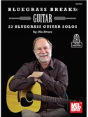 Dix Bruce: Bluegrass Breaks - Guitar (Book/Online Audio)