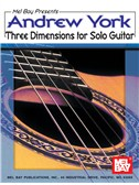 Andrew York Three Dimensions for Solo Guitar