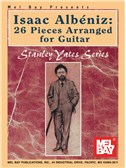 Isaac Albeniz: 26 Pieces Arranged for Guitar