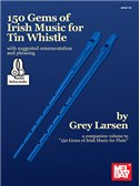 Grey Larsen: 150 Gems Of Irish Music For Tin Whistle (Book/Online Audio)